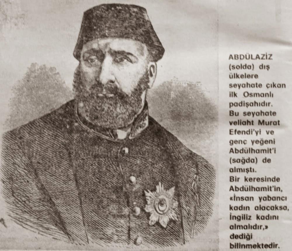 Yurtdışına Geziye Çıkan İlk Osmanlı Padişahı Kimdir. Sultan Abdülaziz